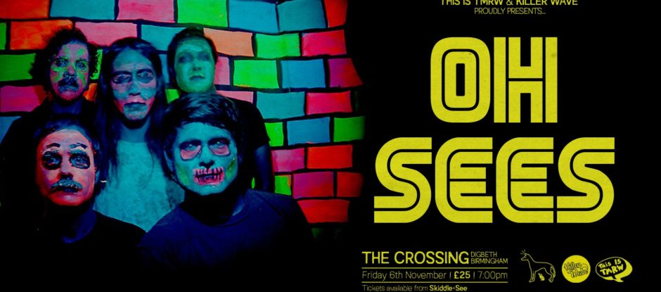 Oh Sees - rescheduled date 06/11/20